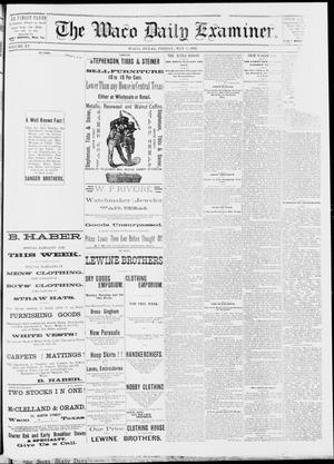 Primary view of object titled 'The Waco Daily Examiner. (Waco, Tex.), Vol. 15, No. 119, Ed. 1, Friday, May 5, 1882'.