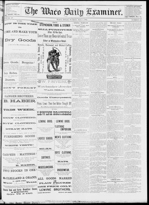 Primary view of object titled 'The Waco Daily Examiner. (Waco, Tex.), Vol. 15, No. 121, Ed. 1, Sunday, May 7, 1882'.