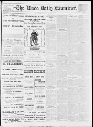 Primary view of object titled 'The Waco Daily Examiner. (Waco, Tex.), Vol. 15, No. 123, Ed. 1, Wednesday, May 10, 1882'.