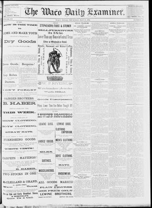 Primary view of object titled 'The Waco Daily Examiner. (Waco, Tex.), Vol. 15, No. 124, Ed. 1, Thursday, May 11, 1882'.