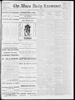 Primary view of object titled 'The Waco Daily Examiner. (Waco, Tex.), Vol. 15, No. 128, Ed. 1, Tuesday, May 16, 1882'.
