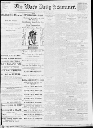 Primary view of object titled 'The Waco Daily Examiner. (Waco, Tex.), Vol. 15, No. 139, Ed. 1, Sunday, May 28, 1882'.