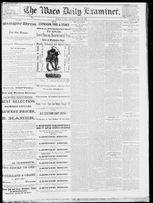 Primary view of object titled 'The Waco Daily Examiner. (Waco, Tex.), Vol. 15, No. 140, Ed. 1, Tuesday, May 30, 1882'.