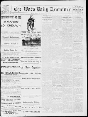 Primary view of object titled 'The Waco Daily Examiner. (Waco, Tex.), Vol. 15, No. 147, Ed. 1, Wednesday, June 7, 1882'.