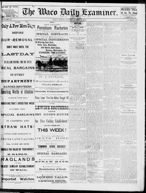 Primary view of object titled 'The Waco Daily Examiner. (Waco, Tex.), Vol. 15, No. 168, Ed. 1, Saturday, July 1, 1882'.
