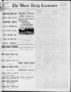 Primary view of object titled 'The Waco Daily Examiner. (Waco, Tex.), Vol. 15, No. 188, Ed. 1, Tuesday, July 25, 1882'.
