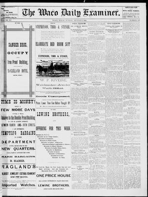 Primary view of object titled 'The Waco Daily Examiner. (Waco, Tex.), Vol. 15, No. 199, Ed. 1, Sunday, August 6, 1882'.