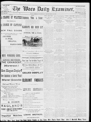 Primary view of object titled 'The Waco Daily Examiner. (Waco, Tex.), Vol. 15, No. 243, Ed. 1, Wednesday, September 27, 1882'.