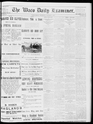 Primary view of object titled 'The Waco Daily Examiner. (Waco, Tex.), Vol. 15, No. 250, Ed. 1, Thursday, October 5, 1882'.