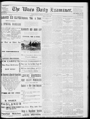 Primary view of object titled 'The Waco Daily Examiner. (Waco, Tex.), Vol. 15, No. 251, Ed. 1, Friday, October 6, 1882'.