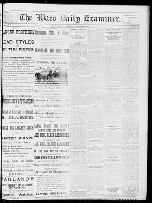 Primary view of object titled 'The Waco Daily Examiner. (Waco, Tex.), Vol. 15, No. 271, Ed. 1, Tuesday, October 31, 1882'.