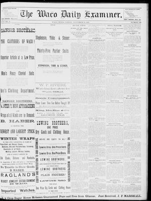 Primary view of object titled 'The Waco Daily Examiner. (Waco, Tex.), Vol. 15, No. 280, Ed. 1, Friday, November 10, 1882'.