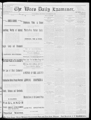 Primary view of object titled 'The Waco Daily Examiner. (Waco, Tex.), Vol. 15, No. 291, Ed. 1, Thursday, November 23, 1882'.
