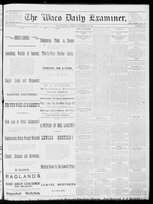 Primary view of object titled 'The Waco Daily Examiner. (Waco, Tex.), Vol. 15, No. 292, Ed. 1, Friday, November 24, 1882'.