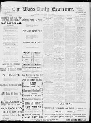 Primary view of object titled 'The Waco Daily Examiner. (Waco, Tex.), Vol. 15, No. 316, Ed. 1, Friday, December 22, 1882'.