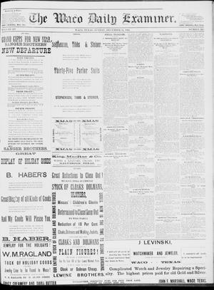 Primary view of object titled 'The Waco Daily Examiner. (Waco, Tex.), Vol. 15, No. 318, Ed. 1, Sunday, December 24, 1882'.