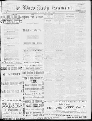 Primary view of object titled 'The Waco Daily Examiner. (Waco, Tex.), Vol. 15, No. 319, Ed. 1, Tuesday, December 26, 1882'.