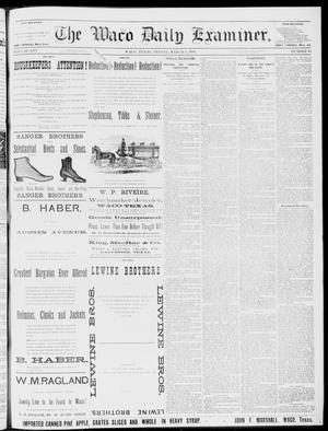 Primary view of object titled 'The Waco Daily Examiner. (Waco, Tex.), Vol. 16, No. 64, Ed. 1, Friday, March 2, 1883'.