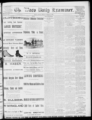 Primary view of object titled 'The Waco Daily Examiner. (Waco, Tex.), Vol. 16, No. 70, Ed. 1, Friday, March 9, 1883'.