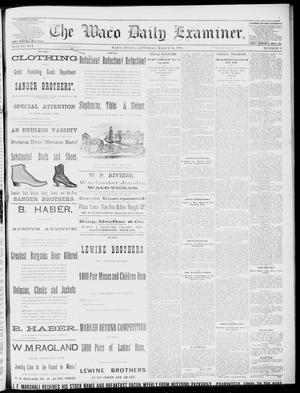 Primary view of object titled 'The Waco Daily Examiner. (Waco, Tex.), Vol. 16, No. 71, Ed. 1, Saturday, March 10, 1883'.
