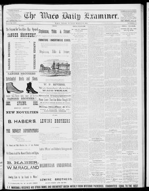 Primary view of object titled 'The Waco Daily Examiner. (Waco, Tex.), Vol. 16, No. 78, Ed. 1, Sunday, March 18, 1883'.