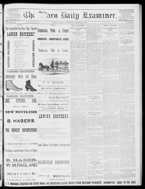Primary view of object titled 'The Waco Daily Examiner. (Waco, Tex.), Vol. 16, No. 81, Ed. 1, Thursday, March 22, 1883'.