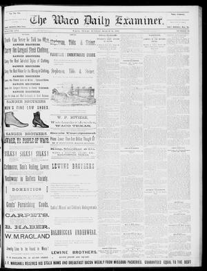 Primary view of object titled 'The Waco Daily Examiner. (Waco, Tex.), Vol. 16, No. 84, Ed. 1, Sunday, March 25, 1883'.