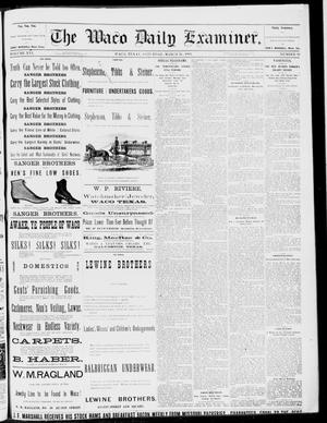 Primary view of object titled 'The Waco Daily Examiner. (Waco, Tex.), Vol. 16, No. 89, Ed. 1, Saturday, March 31, 1883'.