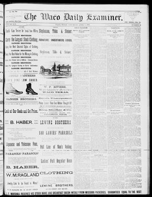 Primary view of object titled 'The Waco Daily Examiner. (Waco, Tex.), Vol. 16, No. 95, Ed. 1, Saturday, April 7, 1883'.