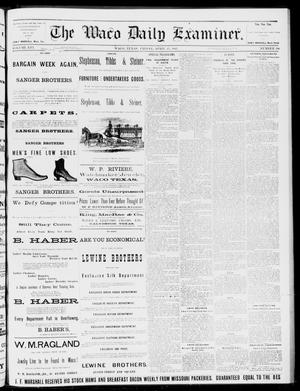 Primary view of object titled 'The Waco Daily Examiner. (Waco, Tex.), Vol. 16, No. 100, Ed. 1, Friday, April 13, 1883'.