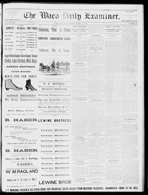 Primary view of object titled 'The Waco Daily Examiner. (Waco, Tex.), Vol. 16, No. 103, Ed. 1, Tuesday, April 17, 1883'.