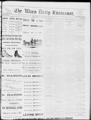 Primary view of object titled 'The Waco Daily Examiner. (Waco, Tex.), Vol. 16, No. 104, Ed. 1, Wednesday, April 18, 1883'.