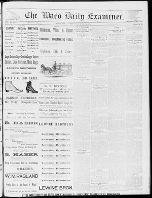 Primary view of object titled 'The Waco Daily Examiner. (Waco, Tex.), Vol. 16, No. 107, Ed. 1, Saturday, April 21, 1883'.