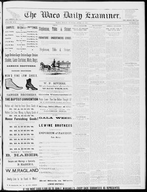 Primary view of object titled 'The Waco Daily Examiner. (Waco, Tex.), Vol. 16, No. 108, Ed. 1, Sunday, April 22, 1883'.
