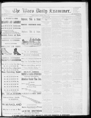 Primary view of object titled 'The Waco Daily Examiner. (Waco, Tex.), Vol. 16, No. 118, Ed. 1, Friday, May 4, 1883'.