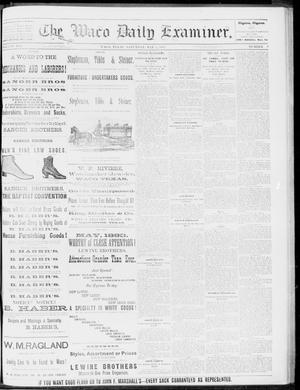 Primary view of object titled 'The Waco Daily Examiner. (Waco, Tex.), Vol. 16, No. 119, Ed. 1, Saturday, May 5, 1883'.