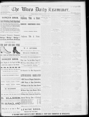 Primary view of object titled 'The Waco Daily Examiner. (Waco, Tex.), Vol. 16, No. 149, Ed. 1, Friday, June 8, 1883'.