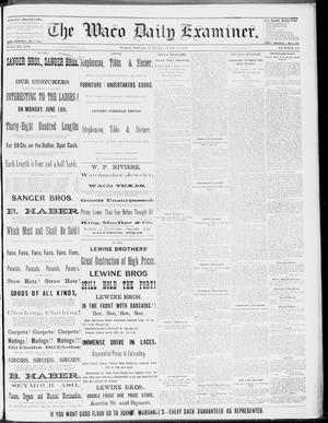 Primary view of object titled 'The Waco Daily Examiner. (Waco, Tex.), Vol. 16, No. 156, Ed. 1, Sunday, June 17, 1883'.