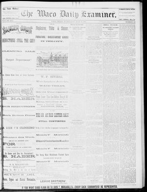 Primary view of object titled 'The Waco Daily Examiner. (Waco, Tex.), Vol. 16, No. 182, Ed. 1, Wednesday, July 18, 1883'.
