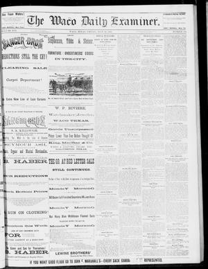 Primary view of object titled 'The Waco Daily Examiner. (Waco, Tex.), Vol. 16, No. 184, Ed. 1, Friday, July 20, 1883'.