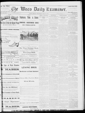 Primary view of object titled 'The Waco Daily Examiner. (Waco, Tex.), Vol. 16, No. 189, Ed. 1, Thursday, July 26, 1883'.