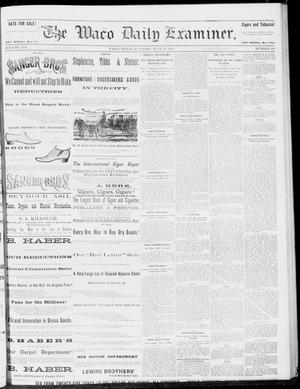 Primary view of object titled 'The Waco Daily Examiner. (Waco, Tex.), Vol. 16, No. 192, Ed. 1, Tuesday, July 31, 1883'.