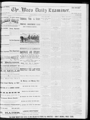 Primary view of object titled 'The Waco Daily Examiner. (Waco, Tex.), Vol. 16, No. 209, Ed. 1, Sunday, August 19, 1883'.