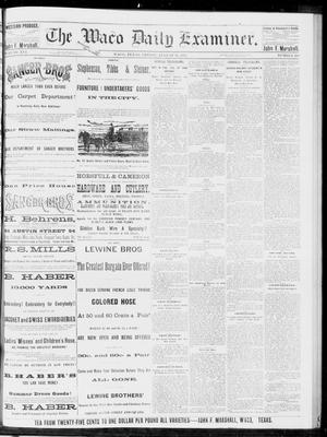 Primary view of object titled 'The Waco Daily Examiner. (Waco, Tex.), Vol. 16, No. 219, Ed. 1, Friday, August 31, 1883'.
