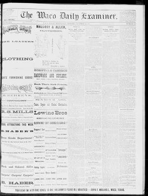 Primary view of object titled 'The Waco Daily Examiner. (Waco, Tex.), Vol. 16, No. 253, Ed. 1, Wednesday, October 10, 1883'.