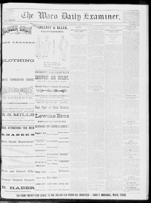 Primary view of object titled 'The Waco Daily Examiner. (Waco, Tex.), Vol. 16, No. 254, Ed. 1, Thursday, October 11, 1883'.
