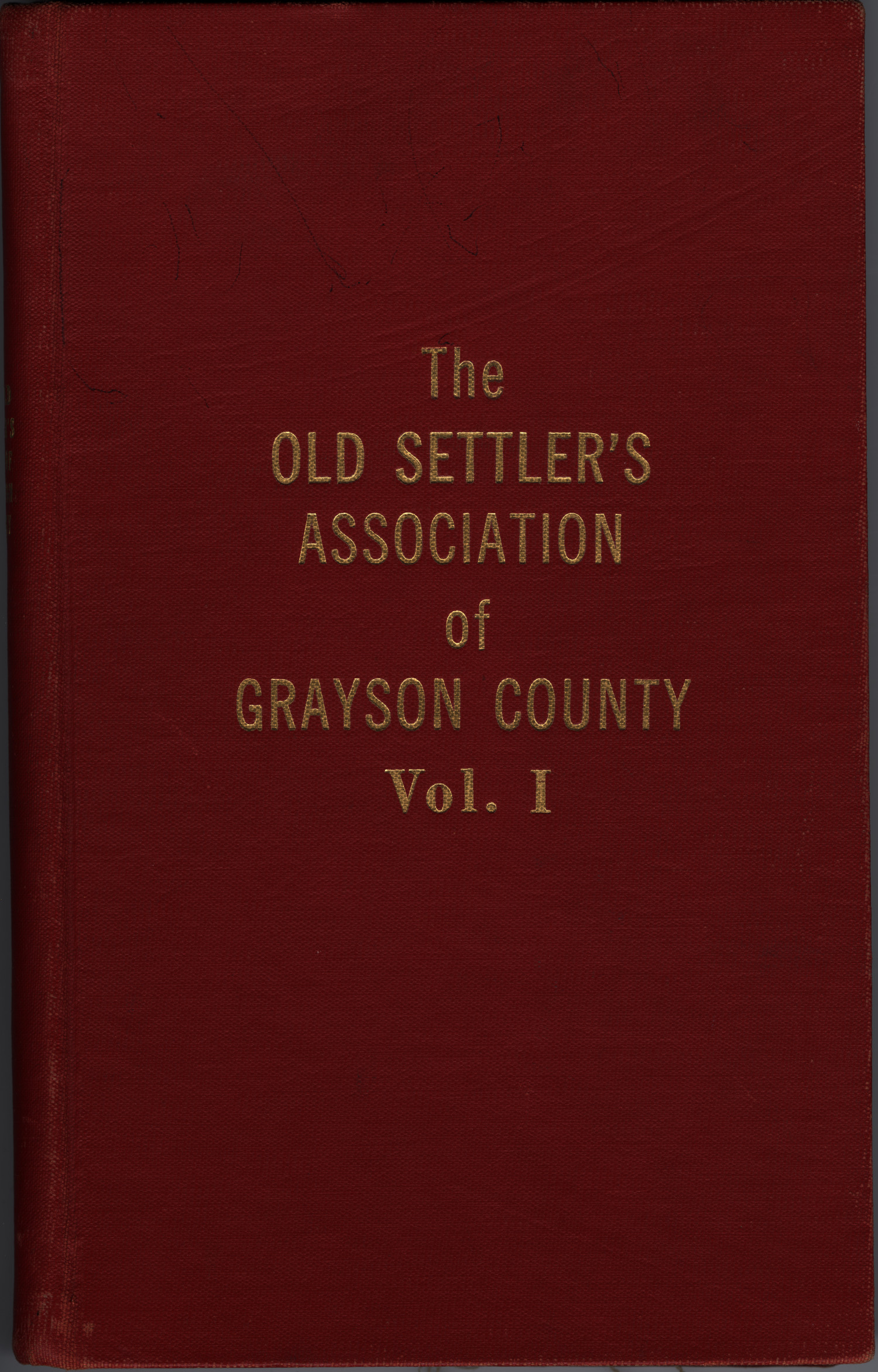 Old Settler's Association of Grayson County, Vol. 1.                                                                                                      [Sequence #]: 1 of 322