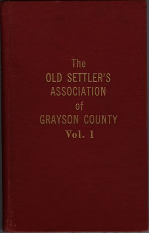 Primary view of object titled 'Old Settler's Association of Grayson County, Vol. 1.'.
