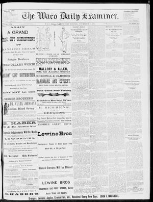Primary view of object titled 'The Waco Daily Examiner. (Waco, Tex.), Vol. 16, No. 283, Ed. 1, Wednesday, November 14, 1883'.