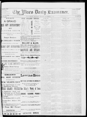Primary view of object titled 'The Waco Daily Examiner. (Waco, Tex.), Vol. 16, No. 298, Ed. 1, Saturday, December 1, 1883'.